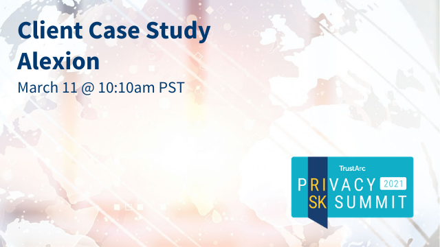 A Programmatic Approach to Privacy Management at Alexion Pharmaceuticals (50m)