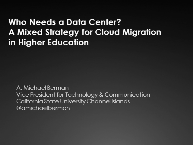 Who Needs a Data Center? Mixed Strategy for Cloud Migration in Higher Education