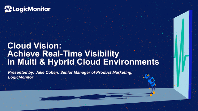 Cloud Vision: Achieve Real-Time Visibility in Multi & Hybrid Cloud Environments