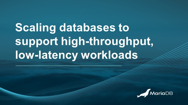 A Guide to Scaling Databases: Supporting High-Throughput, Low-Latency Workloads