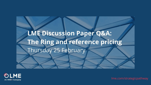 LME Discussion Paper Q&A: The Ring and Reference Pricing