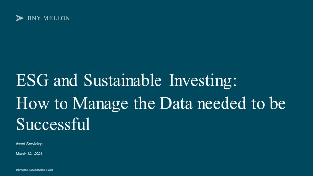 ESG and Sustainable Investing: How to manage the data needed to be successful
