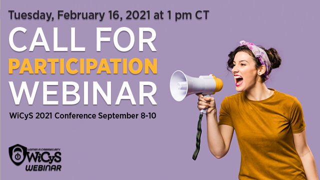Call For Participation Webinar: WiCyS 2021 Conference