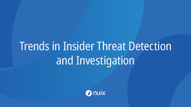 Trends in Insider Threat Detection and Investigation