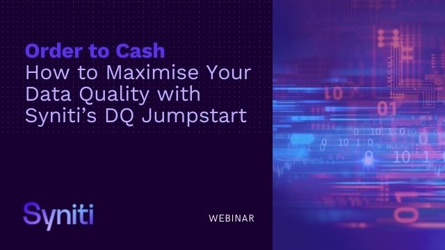 Order to Cash - How to maximise your data quality with Syniti's DQ Jumpstart