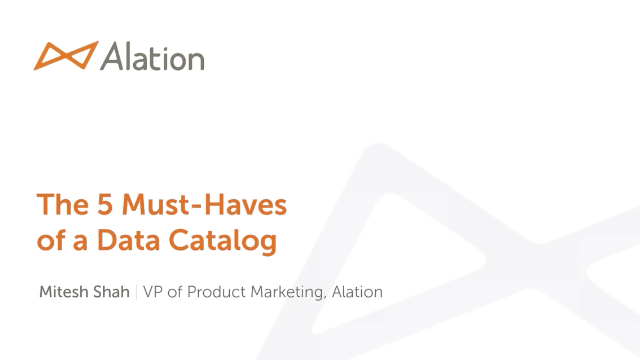 The 5 Must-Haves for a Data Catalog