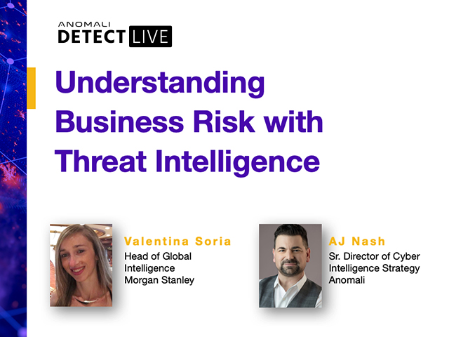 Anomali Detect LIVE: Understanding Business Risk with Threat Intelligence