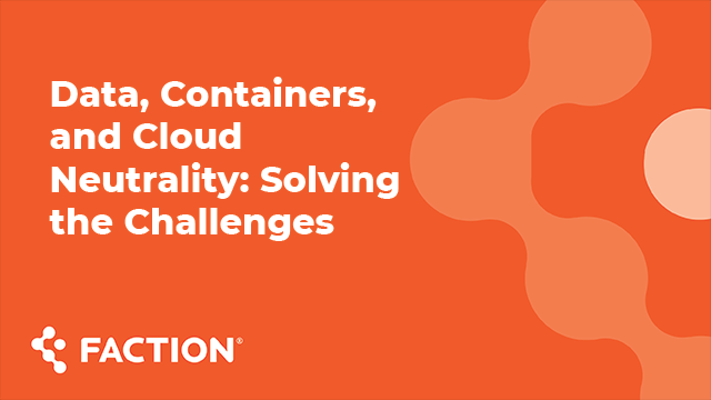 ActualTech Summit - Data, Containers, & Cloud Neutrality: Solving the Challenges
