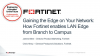 How Fortinet Enables LAN Edge from Branch to Campus
