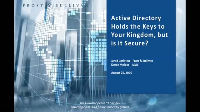 AD holds the keys to your kingdom, but is it secure?[Frost & Sullivan and Alsid]