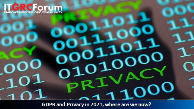 GDPR and Privacy in 2021, where are we now?