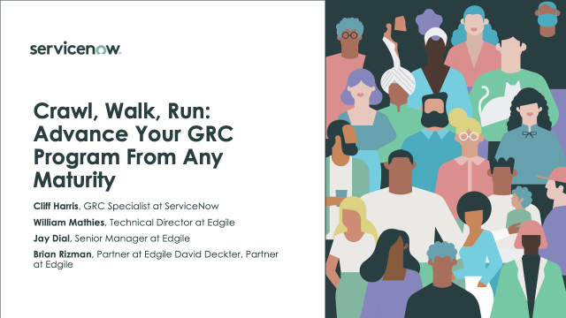 Crawl, Walk, Run: Advance Your ServiceNow GRC Program From Any Maturity