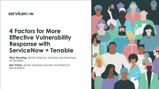 4 Factors for More Effective Vulnerability Response with ServiceNow + Tenable