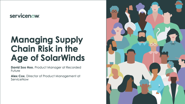 Managing Supply Chain Risk in the Age of SolarWinds