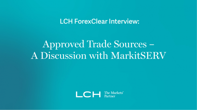 Approved Trade Sources - A Discussion with MarkitSERV