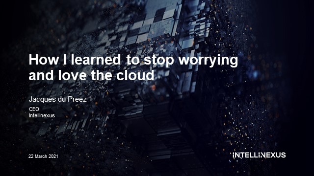 How I learned to stop worrying and love the cloud