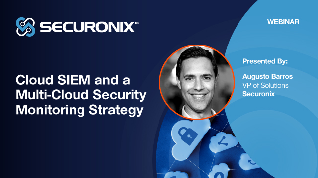 Cloud SIEM and a Multi-Cloud Security Monitoring Strategy