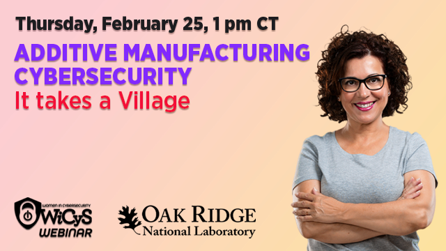 Additive Manufacturing Cybersecurity – It takes a Village