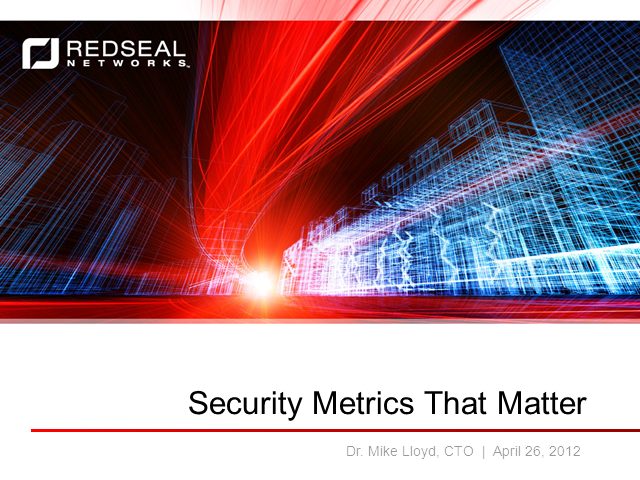 Security Metrics That Matter: Improving Visibility and Effectiveness