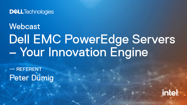 Dell EMC PowerEdge Servers - Your Innovation Engine