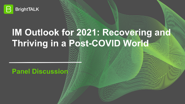 IM Outlook for 2021: Recovering and Thriving in a Post-COVID World