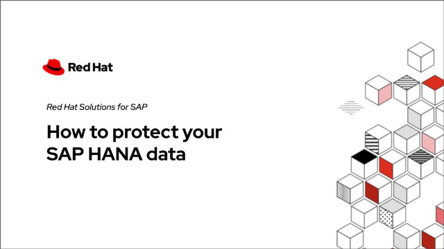 How to protect your SAP HANA data in Red Hat environments