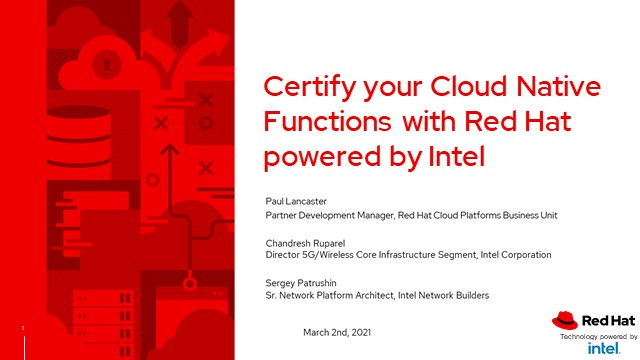 Certify your Cloud Native Functions with Red Hat and Intel