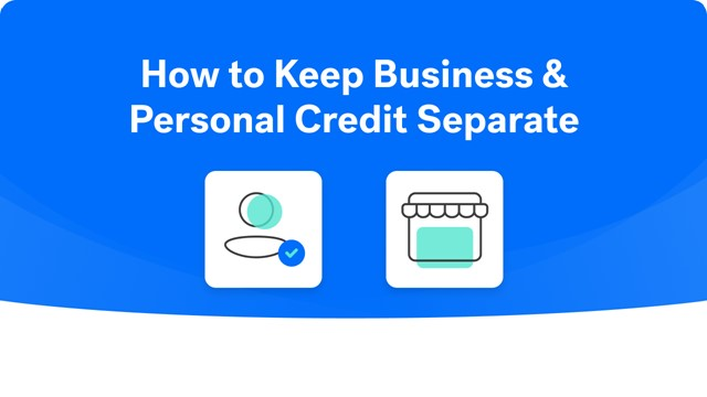 How to Keep Business & Personal Credit Separate