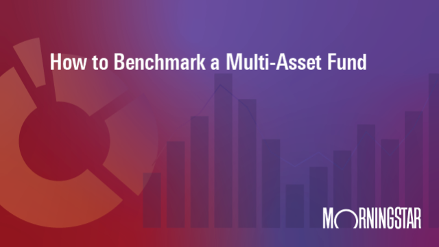 How to Benchmark a Multi-Asset Fund