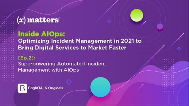 [Ep.2]: Superpowering Automated Incident Management with AIOps