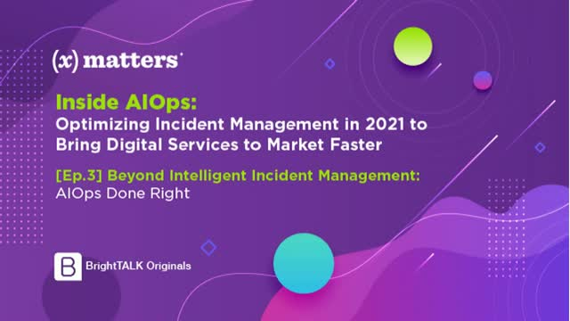 [Ep.3] Beyond Intelligent Incident Management: AIOps Done Right