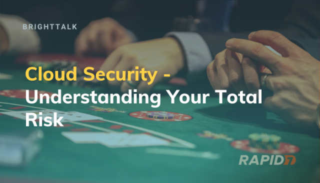 Cloud Security - Understanding Your Total Risk