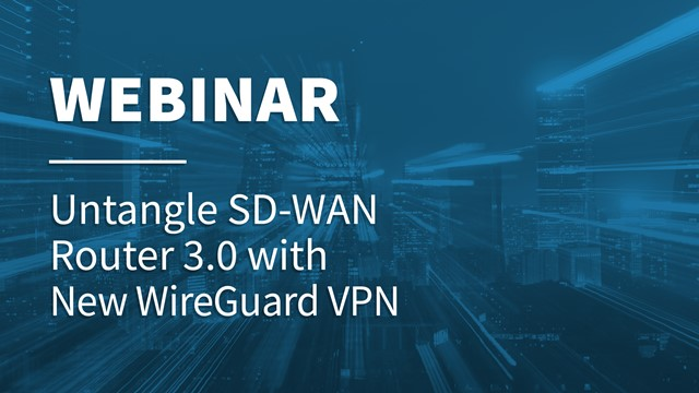 Untangle SD-WAN Router 3.0 with new WireGuard VPN