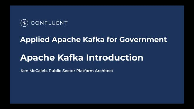 Applied Apache Kafka for Government: Introduction to Kafka