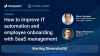 Improve IT automation and employee onboarding with SaaS management