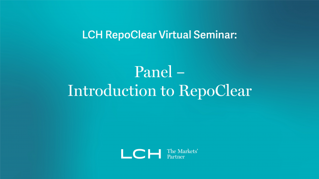 LCH RepoClear Virtual Seminar: Panel – Introduction to RepoClear