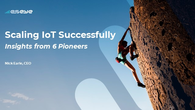 Scaling IoT Successfully: Real stories from 6 pioneers