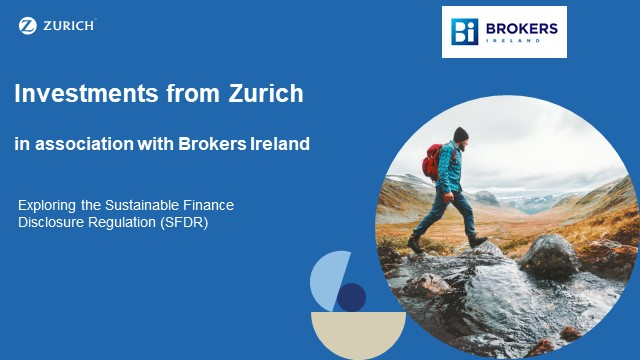 Investments from Zurich in association with Brokers Ireland