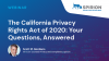 The California Privacy Rights Act of 2020: Your Questions, Answered