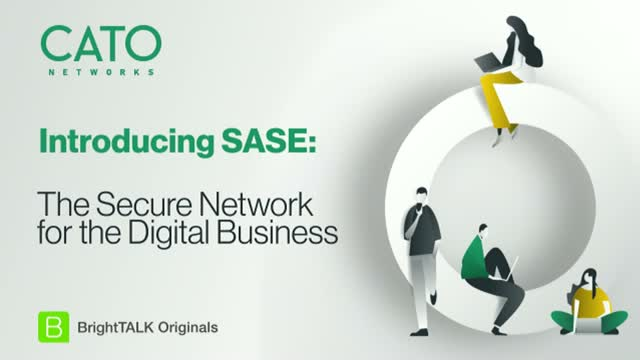 [Ep.1]: Introducing SASE: The Secure Network for the Digital Business