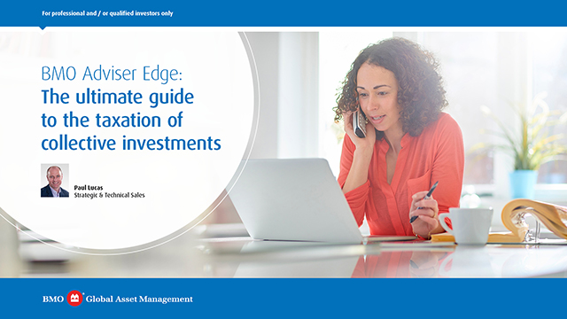 BMO Adviser Edge: the ultimate guide to the taxation of collective investments