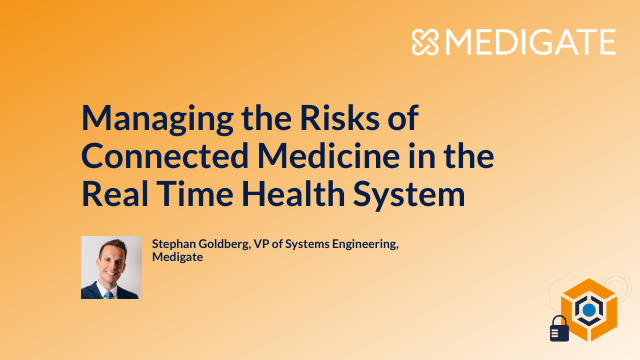 Managing the Risks of Connected Medicine in the Real Time Health System