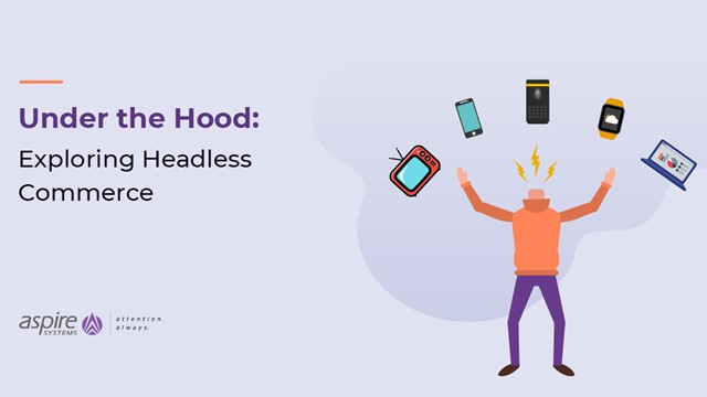 Under the Hood: Exploring Headless Commerce
