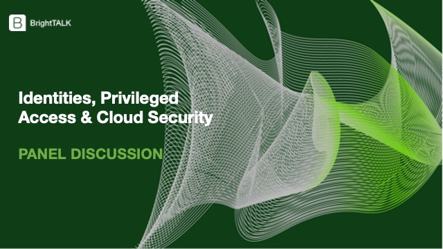 Identities, Privileged Access & Cloud Security