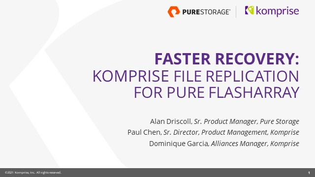 Faster Recovery: File Replication for Pure FlashArray with Komprise