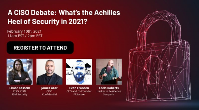 A CISO Debate: What's the Achilles Heel of Security in 2021?