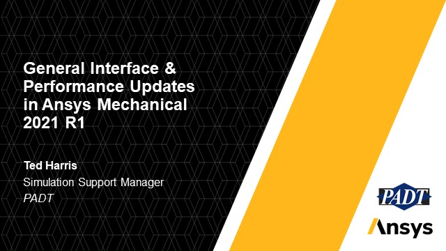 General Interface & Performance Updates in Ansys Mechanical 2021 R1