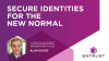 Secure Identities for the New Normal