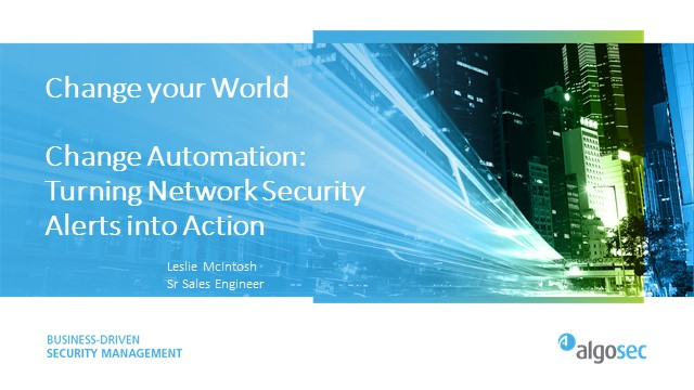 Change Automation: Turning Network Security Alerts into Action