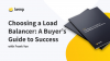 Choosing a Load Balancer: A Buyer's Guide to Success